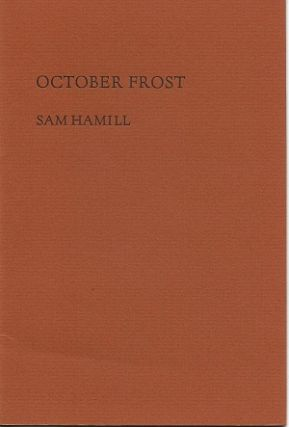 OCTOBER FROST. Sam Hamill