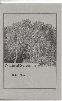 NATURAL SELECTION. Robert Mezey